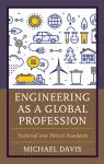 link and cover image for the book Engineering as a Global Profession: Technical and Ethical Standards