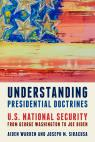 link and cover image for the book Understanding Presidential Doctrines: U.S. National Security from George Washington to Joe Biden