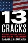 link and cover image for the book Thirteen Cracks: Repairing American Democracy after Trump