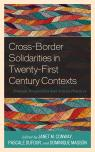 link and cover image for the book Cross-Border Solidarities in Twenty-First Century Contexts: Feminist Perspectives and Activist Practices