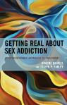 link and cover image for the book Getting Real about Sex Addiction: A Psychodynamic Approach to Treatment
