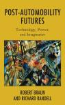 link and cover image for the book Post-Automobility Futures: Technology, Power, and Imaginaries