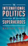 link and cover image for the book The International Politics of Superheroes