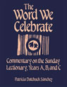 link and cover image for the book The Word We Celebrate: Commentary on the Sunday Lectionary, Years A, B & C