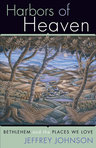 link and cover image for the book Harbors of Heaven: Bethlehem and the Places We Love