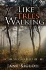 link and cover image for the book Like Trees Walking: In the Second Half of Life