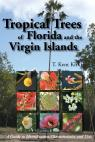 link and cover image for the book Tropical Trees of Florida and the Virgin Islands: A Guide to Identification, Characteristics and Uses