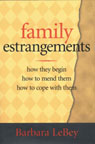 link and cover image for the book Family Estrangements: How They Begin, How to Mend Them, How to Cope With Them
