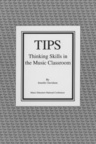 link and cover image for the book TIPS: Thinking Skills in the Music Classroom