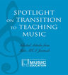 link and cover image for the book Spotlight on Transition to Teaching Music: Selected Articles from State MEA Journals
