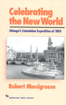 link and cover image for the book Celebrating the New World: Chicago's Columbian Exposition of 1893
