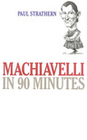 link and cover image for the book Machiavelli in 90 Minutes