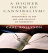 link and cover image for the book A Higher Form of Cannibalism?: Adventures in the Art and Politics of Biography