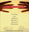 link and cover image for the book The Sun Farmer: The Story of a Shocking Accident, A Medical Miracle and a Family's Life and Death Decision