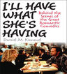 link and cover image for the book I'll Have What She's Having: Behind the Scenes of the Great Romantic Comedies