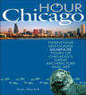 link and cover image for the book Hour Chicago: Twenty-five 60-Minute Self-guided Tours of Chicago's Great Architecture and Art