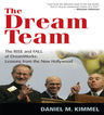 link and cover image for the book The Dream Team: The Rise and Fall of DreamWorks: Lessons from the New Hollywood