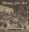 link and cover image for the book Money for Art: The Tangled Web of Art and Politics in American Democracy