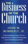 link and cover image for the book The Business of the Church: The Uncomfortable Truth that Faithful Ministry Requires Effective Management