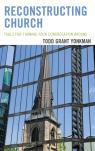 link and cover image for the book Reconstructing Church: Tools for Turning Your Congregation Around