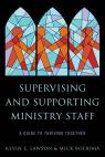 link and cover image for the book Supervising and Supporting Ministry Staff: A Guide to Thriving Together
