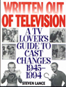 link and cover image for the book Written Out of Television: A TV Lover's Guide to Cast Changes:1945-1994