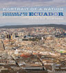 link and cover image for the book Portrait of a Nation: Culture and Progress in Ecuador