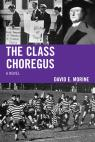 link and cover image for the book The Class Choregus: A Novel
