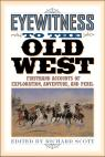 link and cover image for the book Eyewitness to the Old West: Firsthand Accounts of Exploration, Adventure, and Peril