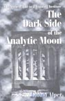 link and cover image for the book The Dark Side of the Analytic Moon: A Memoir of Life in a Training Institute