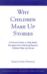 link and cover image for the book Why Children Make up Stories: A Practical Guide to Help Adults Recognize the Underlying Reasons Children Make up Stories