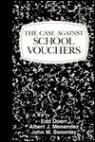 link and cover image for the book The Case Against School Vouchers
