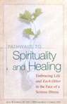 link and cover image for the book Pathways To Spirituality and Healing: Embracing Life and Each Other in the Face of a Serious Illness