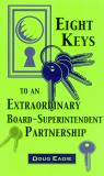 link and cover image for the book Eight Keys to an Extraordinary Board-Superintendent Partnership