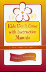 link and cover image for the book Kids Don't Come With Instruction Manuals: Basic Parenting Skills