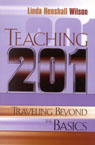 link and cover image for the book Teaching 201: Traveling Beyond the Basics