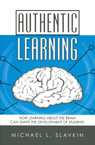 link and cover image for the book Authentic Learning: How Learning about the Brain Can Shape the Development of Students