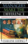 link and cover image for the book Managers Make the Difference: Managing vs. Leading In Our Schools