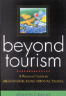 link and cover image for the book Beyond Tourism: A Practical Guide to Meaningful Educational Travel