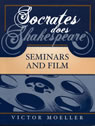 link and cover image for the book Socrates Does Shakespeare: Seminars and Film
