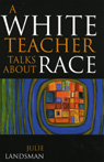 link and cover image for the book A White Teacher Talks about Race