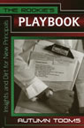 link and cover image for the book The Rookie's Playbook: Insights and Dirt for New Principals