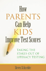 link and cover image for the book How Parents Can Help Kids Improve Test Scores: Taking the Stakes Out of Literacy Testing