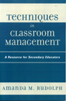 link and cover image for the book Techniques in Classroom Management: A Resource for Secondary Educators