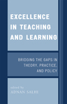 link and cover image for the book Excellence in Teaching and Learning: Bridging the Gaps in Theory, Practice, and Policy