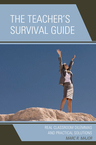 link and cover image for the book The Teacher's Survival Guide: Real Classroom Dilemmas and Practical Solutions