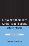link and cover image for the book Leadership and School Boards: Guarding the Trust