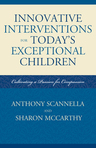 link and cover image for the book Innovative Interventions for Today's Exceptional Children: Cultivating a Passion for Compassion