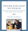 link and cover image for the book Never Too Old to Teach: How Middle-Aged Wisdom Can Transform Young Minds in the Classroom