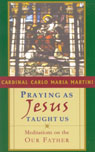 link and cover image for the book Praying as Jesus Taught Us: Meditations on the Our Father